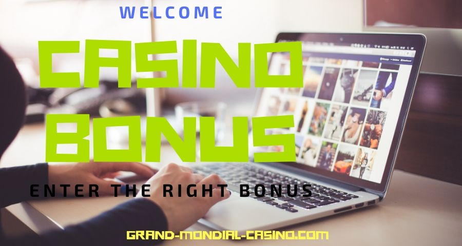 Welcome casino bonus enter the right bonus