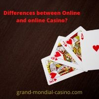 Differences between Online and online Casino