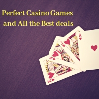 Perfect Casino Games and All the Best deals