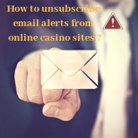 How to unsubscribe email alerts from online casino sites