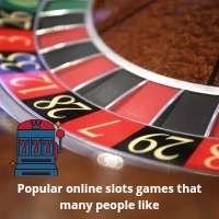 Popular online slots many people like