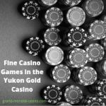 Fine casino games in Yukon gold casino